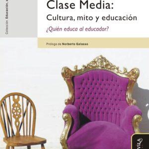 Clase media: cultura, mito y educación