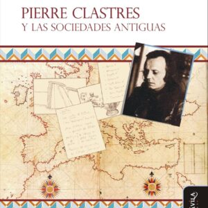 Pierre Clastres y las sociedades antiguas