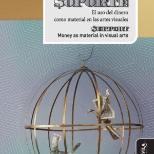 Soporte. El uso del dinero como material en las artes visuales