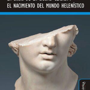La crisis de la ciudad clásica y el nacimiento dle mundo helenístico