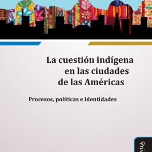 La cuestión indígena en las ciudades de las Américas