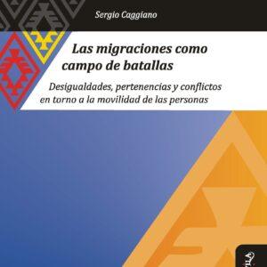 Las migraciones como campo de batallas