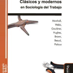 Clásicos y modernos en Sociología del Trabajo