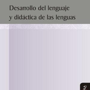 Desarrollo del lenguaje y didáctica de las lenguas