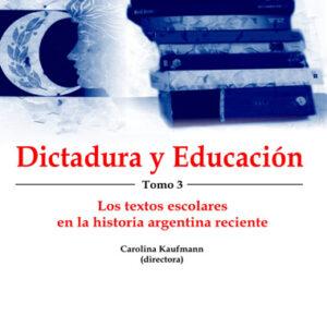 Dictadura y educación. Tomo 3