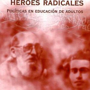 Gramsci y Freire, héroes radicales