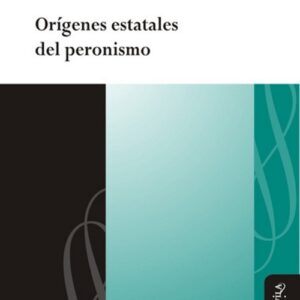 Orígenes estatales del peronismo