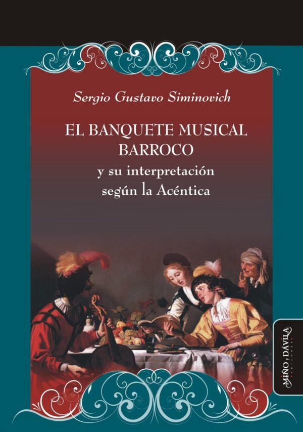 El banquete musical barroco y su interpretación según la Acéntica